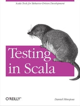 Testing in Scala ebook by Daniel Hinojosa