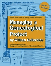 Managing a Genealogical Project ebook by William Dollarhide