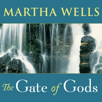 The Gate of Gods audiobook by Martha Wells