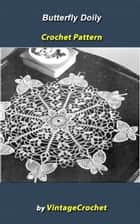 Butterfly Doily Vintage Crochet Pattern eBook ebook by Vintage Crochet