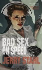 Bad Sex On Speed - A Novel ebook by Jerry Stahl