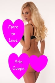 More to Love ebook by Arla Coopa