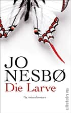 Die Larve - Harry Holes neunter Fall ebook by Jo Nesbø, Günther Frauenlob