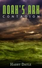 Noah's Ark: Contagion ebook by