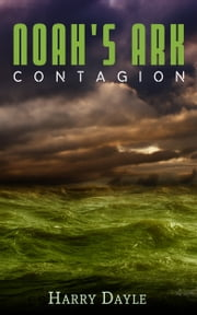 Noah's Ark: Contagion ebook by Harry Dayle