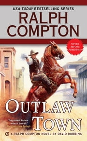 Ralph Compton Outlaw Town eBook by Ralph Compton, David Robbins