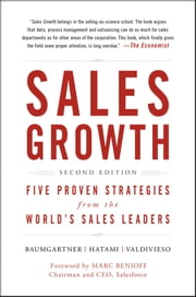 Sales Growth - Five Proven Strategies from the World's Sales Leaders ebook by McKinsey & Company Inc.,Thomas Baumgartner,Homayoun Hatami,Maria Valdivieso de Uster,Marc Benioff