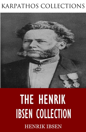 The Henrik Ibsen Collection ebook by Henrik Ibsen