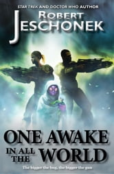 One Awake in All the World ebook by Robert Jeschonek