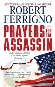 Prayers for the Assassin - A Novel ebook by Robert Ferrigno