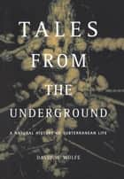 Tales From The Underground ebook by David Wolfe