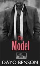 The Model - The Lincolns, #2 ebook by Dayo Benson