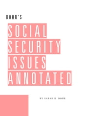 Social Security Issues Annotated ebook by Sarah Bohr, Kimberly Cheiken, Curtis Fisher