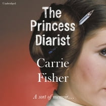 The Princess Diarist audiobook by Carrie Fisher, Billie Lourd, Carrie Fisher