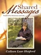 Shared Messages ebook by Colleen Lear Hosford