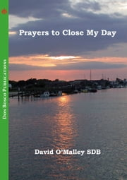 Prayers to Close My Day ebook by David O'Malley