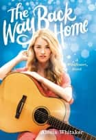 The Way Back Home ebook by Alecia Whitaker