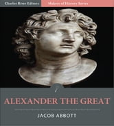Alexander the Great ebook by Jacob Abbott