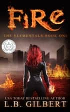 Fire: The Elementals Book One ebook by
