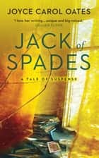 Jack of Spades ebook by Joyce Carol Oates