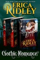 Gothic Love Stories (Books 3-5) Boxed Set - Three Historical Romances ebook by Erica Ridley