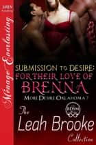 Submission to Desire: For Their Love of Brenna ebook by Leah Brooke