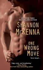 One Wrong Move ebook by Shannon Mckenna