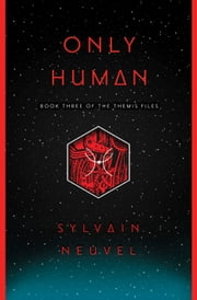 Only Human ebook by Sylvain Neuvel