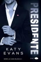 Presidente ebook by Katy Evans, Olga Hernández