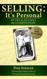 Selling: It's Personal - 49 Tips to Outsell the Competition ebook by Don Saracen