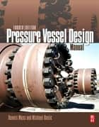 Pressure Vessel Design Manual ebook by Dennis R. Moss,Michael M. Basic