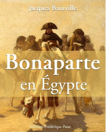 Bonaparte en Egypte ebook by Jacques Bainville