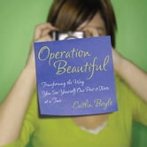 Operation Beautiful - Transforming the Way You See Yourself One Post-it Note at aTime ebook by Caitlin Boyle
