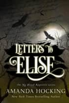 Letters to Elise: A My Blood Approves Novella 電子書 by Amanda Hocking