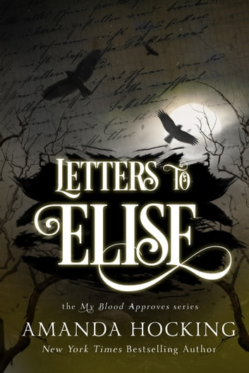 Letters to Elise: A My Blood Approves Novella ebook by Amanda Hocking