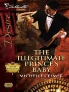 The Illegitimate Prince's Baby 電子書 by Michelle Celmer