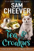 Tea & Croakies ebook by Sam Cheever