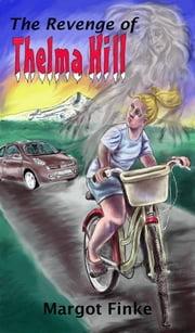 The Revenge of Thelma Hill ebook by Margot Finke