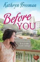 Before You (Choc Lit) ebook by Kathryn Freeman