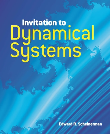 Invitation to Dynamical Systems ebook by Prof. Edward R. Scheinerman