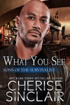 What You See ebook by Cherise Sinclair