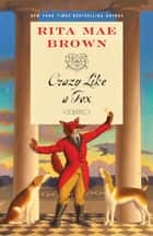 Crazy Like a Fox - A Novel ebook by Rita Mae Brown
