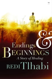Endings & Beginnings ebook by Redi Tlhabi