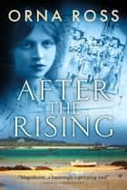 After the Rising - Centenary Edition ebook by Orna Ross
