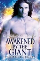 Awakened by the Giant ebook by Evangeline Anderson