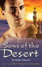 Sons Of The Desert Bk 9&10/Sleeping With The Sultan/The Playboy S ebook by