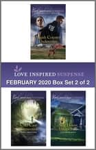 Harlequin Love Inspired Suspense February 2020 - Box Set 2 of 2 ebook by Katy Lee, Dana Mentink, Elisabeth Rees