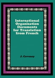 International Organization Documents for Translation from French: The Commonwealth and International Library: Pergamon Oxford French Series ebook by Coveney, J.