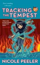 Tracking the Tempest ebook by Nicole Peeler