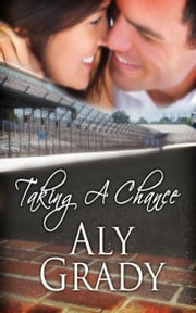 Taking a Chance / A Racer's Widow Story ebook by Aly Grady